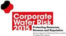 Corporate Water Risk Conference / 29th January / London, UK / Faversham House